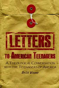 Letters to American Teenagers: A Theological Conversation with the Teenagers  of America