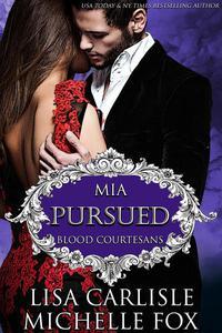 Pursued: Blood Courtesans (Mia)