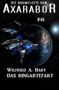 Die Raumflotte von Axarabor  #41: Das Ringartefakt