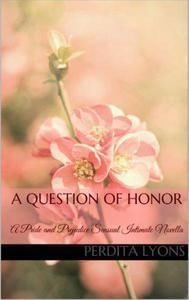 A Question of Honor: A Pride and Prejudice Sensual Intimate Novella