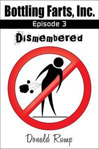 Bottling Farts, Inc. - Episode 3: Dismembered