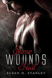 Some Wounds Heal