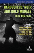 Hardboiled, Noir and Gold Medals: Essays on Crime Fiction from the 50s through the 90s