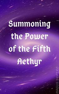 Summoning the Power of the Fifth Aethyr