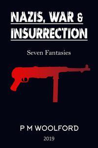 Nazis, War & Insurrection