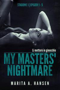 My Masters' Nightmare Stagione 1, Episodi 1 - 5 (La Raccolta di My Masters' Nightmare #1)