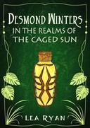Desmond Winters in the Realms of the Caged Sun