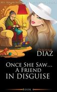 Once She Saw… A Friend In Disguise