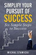 Simplify Your Pursuit of Success