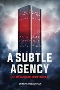 A Subtle Agency