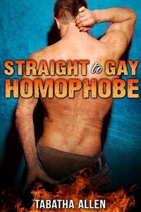 Straight to Gay Homophobe