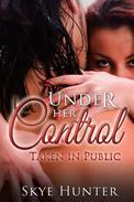 Under Her Control: Taken in Public