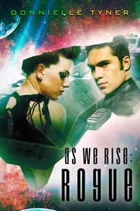 As We Rise: Rogue