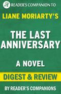 The Last Anniversary: A Novel By Liane Moriarty | Digest & Review