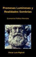 Promesas Lumiosas y Realidades Sombrías- Economía Politica Marxista