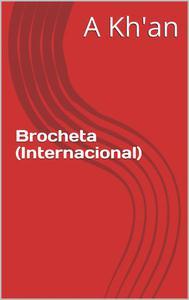 Brocheta   (Internacional)