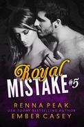 Royal Mistake #5