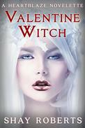 Valentine Witch: A Heartblaze Novelette