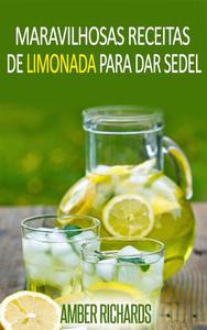 Maravilhosas Receitas de Limonada Para Dar Sede!