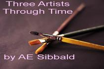 Three Artists Through Time