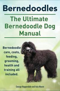 Bernedoodle. Bernedoodle Dog Manual.