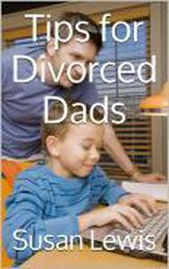 Tips For Divorced Dads
