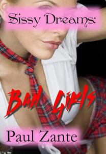 Sissy Dreams: Bad Girls