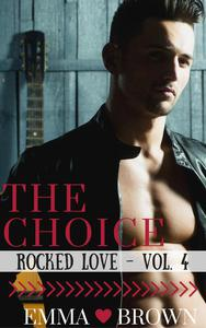 The Choice (Rocked Love - Vol. 4)