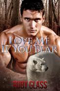 Love Me If You Bear