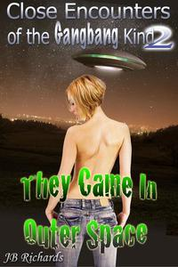 Close Encounters of the Gangbang Kind 2 - They Came in Outer Space