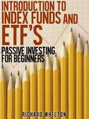 Introduction to Index Funds and ETF's - Passive Investing for Beginners