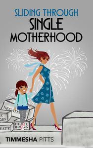 Sliding Through Single Motherhood