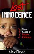 Lost Innocence - True Cases of Stolen Children