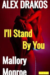 Alex Drakos: I'll Stand By You