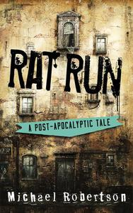 Rat Run - A Post-Apocalyptic Tale