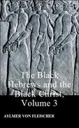 The Black Hebrews and the Black Christ, Volume 3