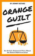 Orange Guilt: An Artistic Statement Piece About the Dotard Administration