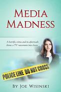 Media Madness: A horrific crime and its aftermath throw a TV newsroom into chaos