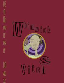 Whimwick and Pitch