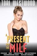A Present for the MILF (Cougar MILF Virgin Man Age Difference Inexperienced Man Mature Woman)