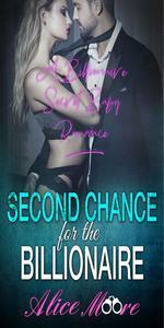 Second Chance For The Billionaire: A Billionaire Secret Baby Romance