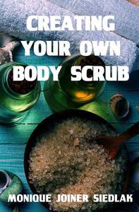 Creating Your Own Body Scrub