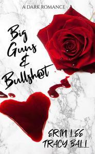 Big Guns & Bullsh@t