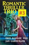 Romantic Thriller Trio #3: Drei Romane