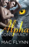 Alpha Conspiracy (Alpha Blood #2) (Werewolf Romance)