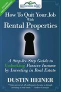 How to Quit Your Job with Rental Properties - A Step-by-Step Guide to Passive Income by Investing in Real Estate