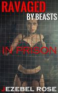Ravaged by Beasts in Prison