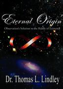 Eternal Origin: Observation's Solution to the Riddle of Existence
