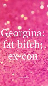 Georgina: fat b*tch; ex-con