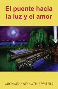 El puente hacia la luz y el amor